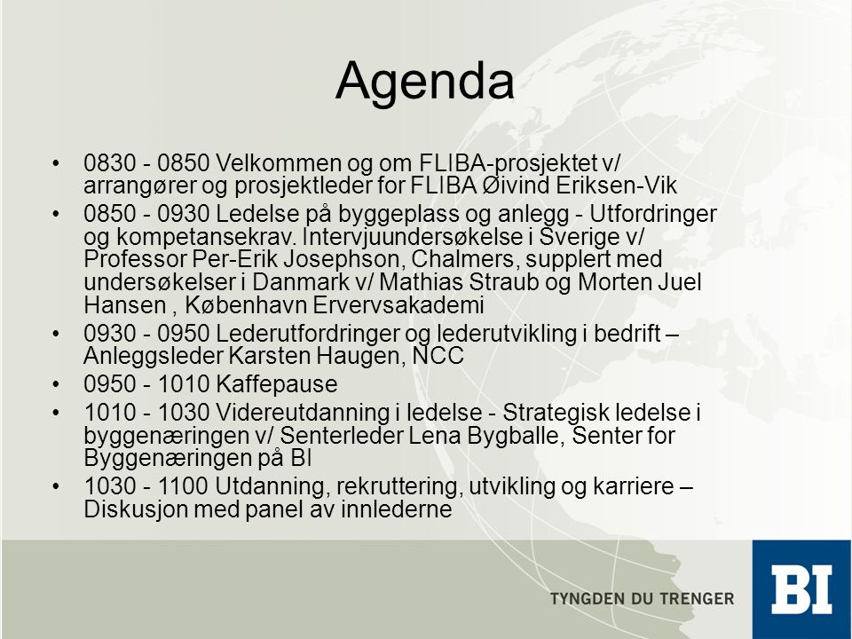 Agenda 0830 - 0850 Velkommen og om FLIBA-prosjektet v/ arrangører og prosjektleder for FLIBA Øivind Eriksen-Vik.