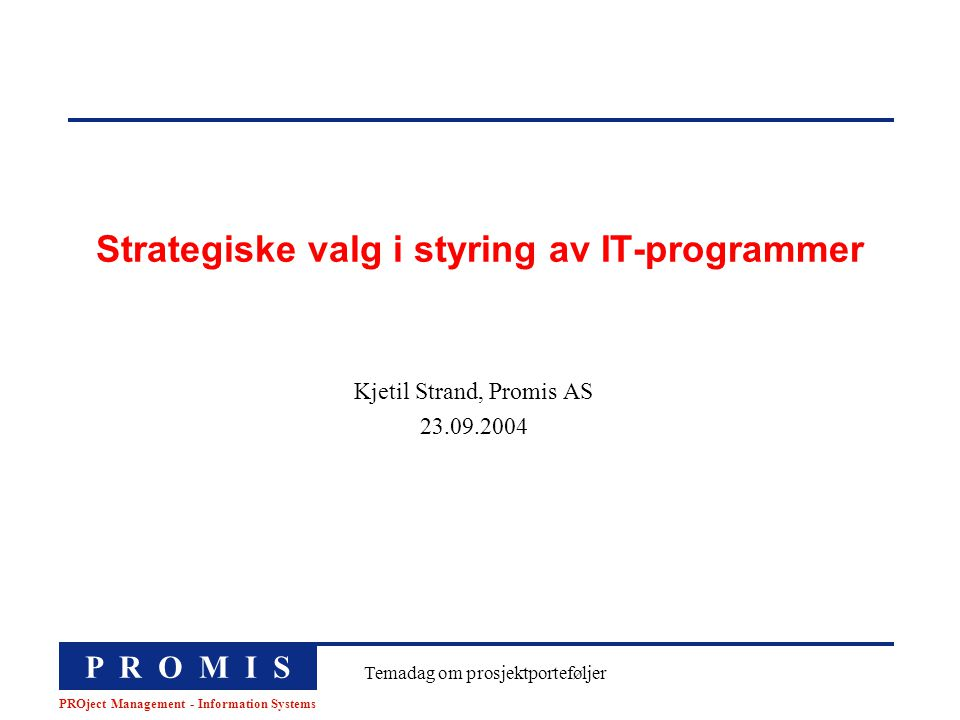 Strategiske valg i styring av IT-programmer