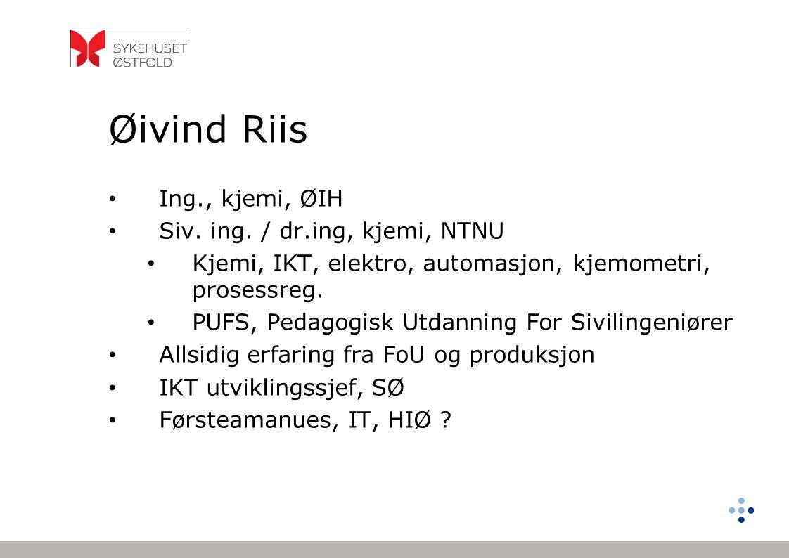 Øivind Riis Ing., kjemi, ØIH Siv. ing. / dr.ing, kjemi, NTNU