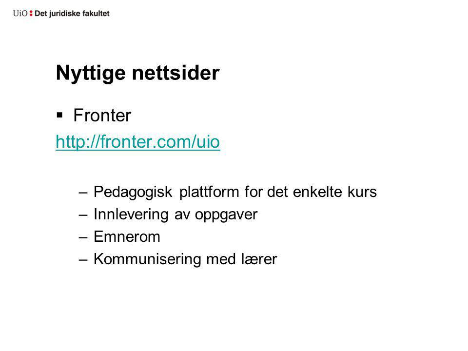 Nyttige nettsider Fronter http://fronter.com/uio