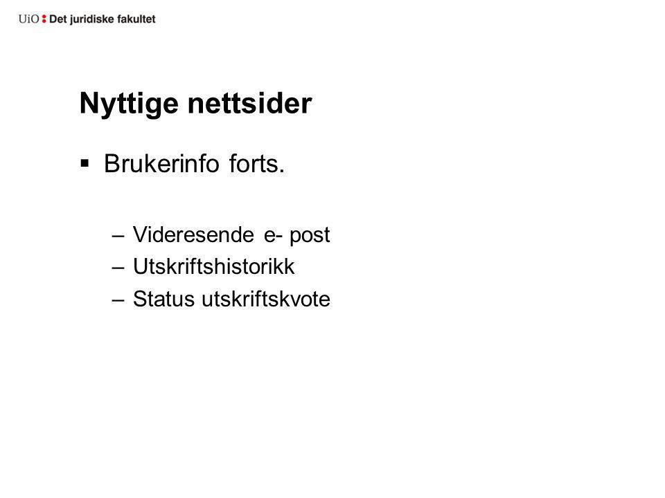 Nyttige nettsider Brukerinfo forts. Videresende e- post