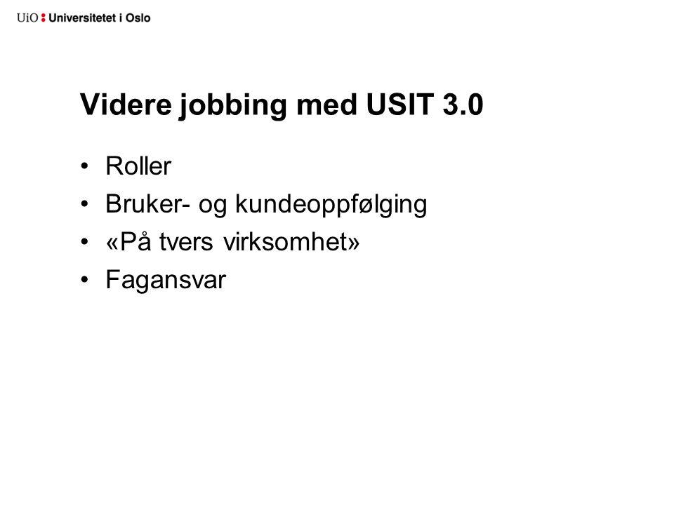 Videre jobbing med USIT 3.0