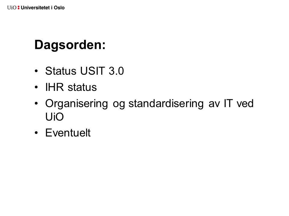 Dagsorden: Status USIT 3.0 IHR status