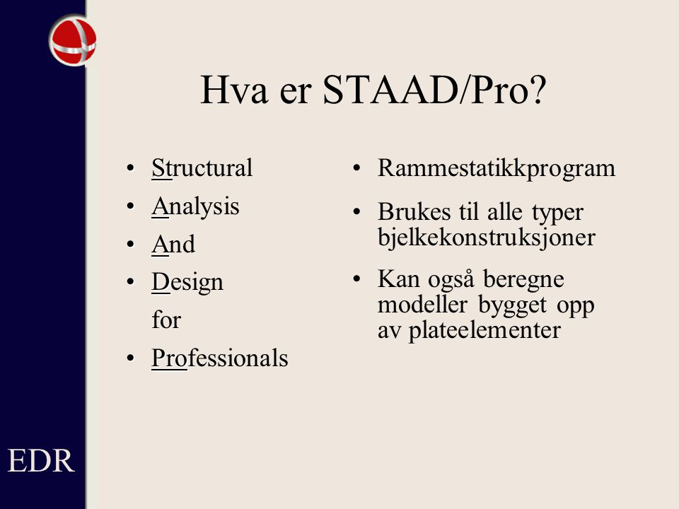 Hva er STAAD/Pro EDR Structural Analysis And Design for Professionals