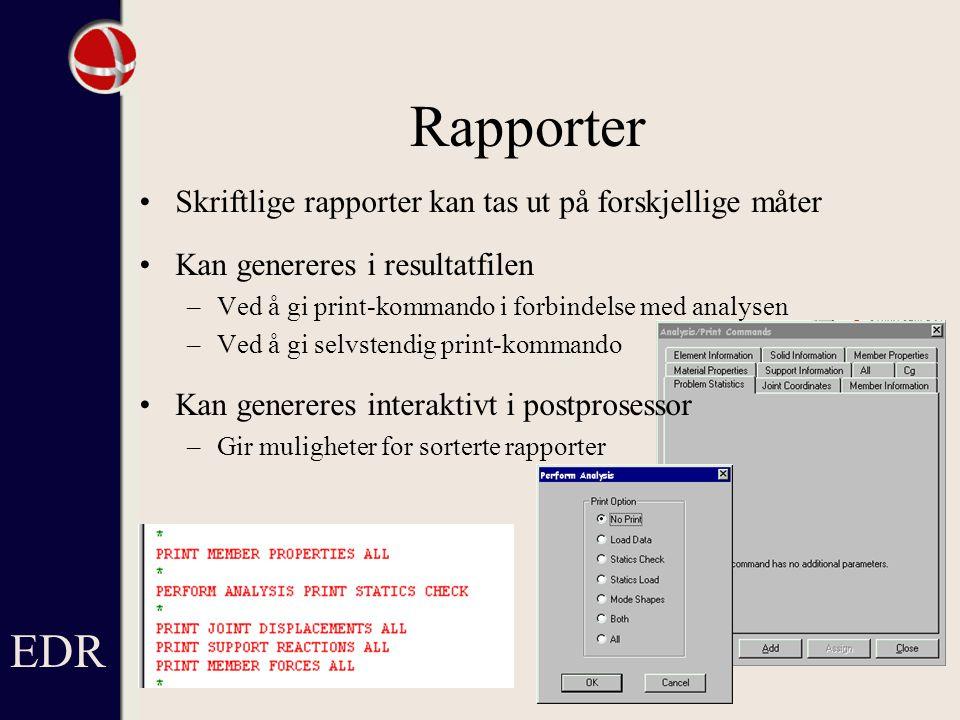 Rapporter EDR Skriftlige rapporter kan tas ut på forskjellige måter