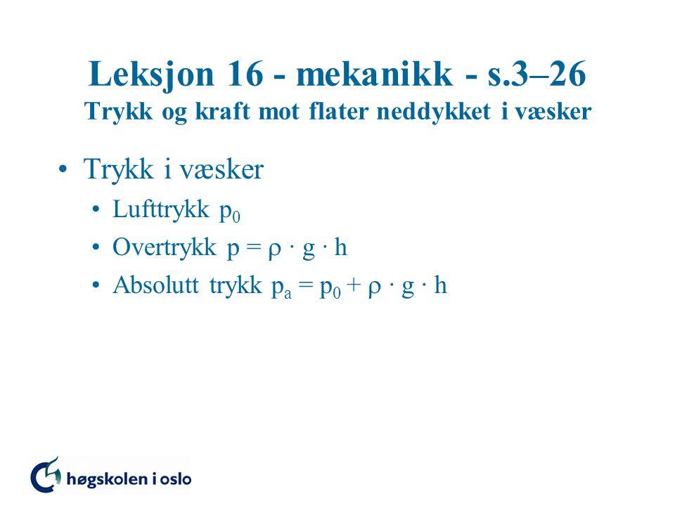 Leksjon 16 - mekanikk - s.3–26 Trykk og kraft mot flater neddykket i væsker
