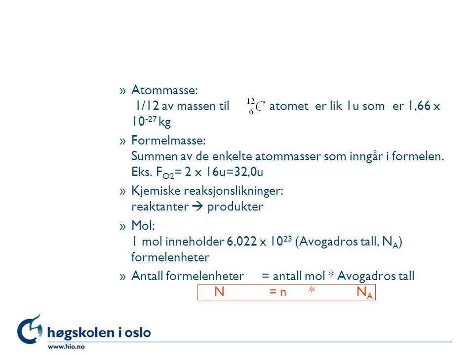 Atommasse: 1/12 av massen til atomet er lik 1u som er 1,66 x 10-27 kg