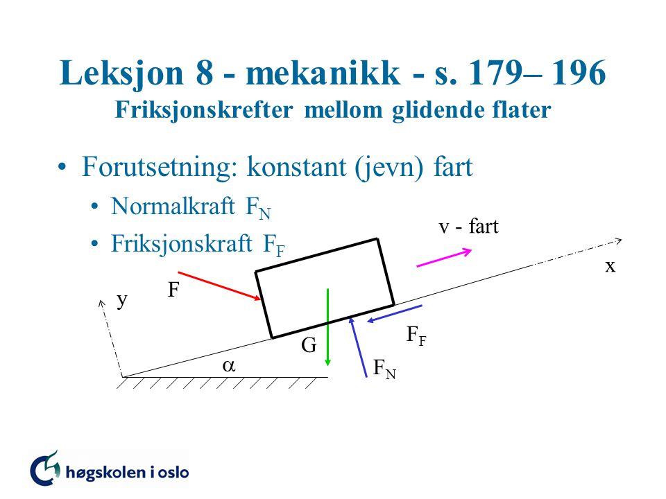 Leksjon 8 - mekanikk - s. 179– 196 Friksjonskrefter mellom glidende flater