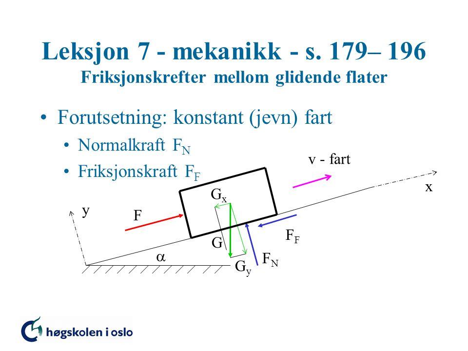 Leksjon 7 - mekanikk - s. 179– 196 Friksjonskrefter mellom glidende flater