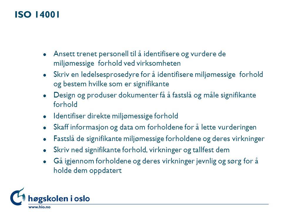 ISO 14001 Ansett trenet personell til å identifisere og vurdere de miljømessige forhold ved virksomheten.