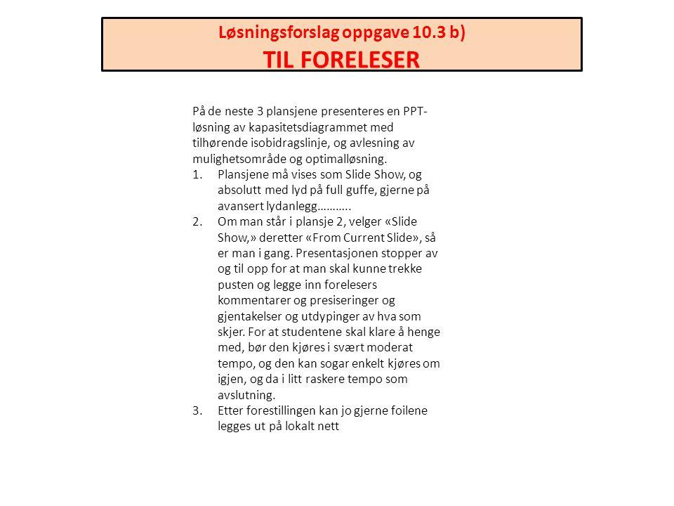 Løsningsforslag oppgave 10.3 b)
