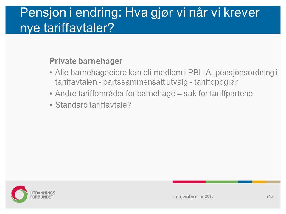 Pensjon i endring: Hva gjør vi når vi krever nye tariffavtaler