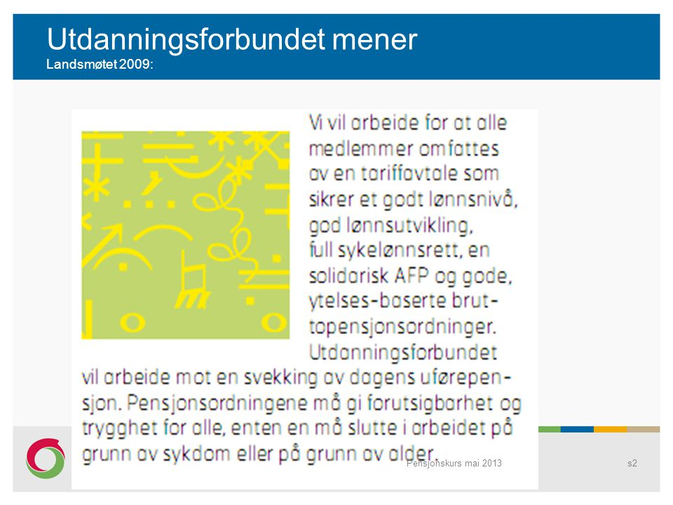 Utdanningsforbundet mener Landsmøtet 2009: