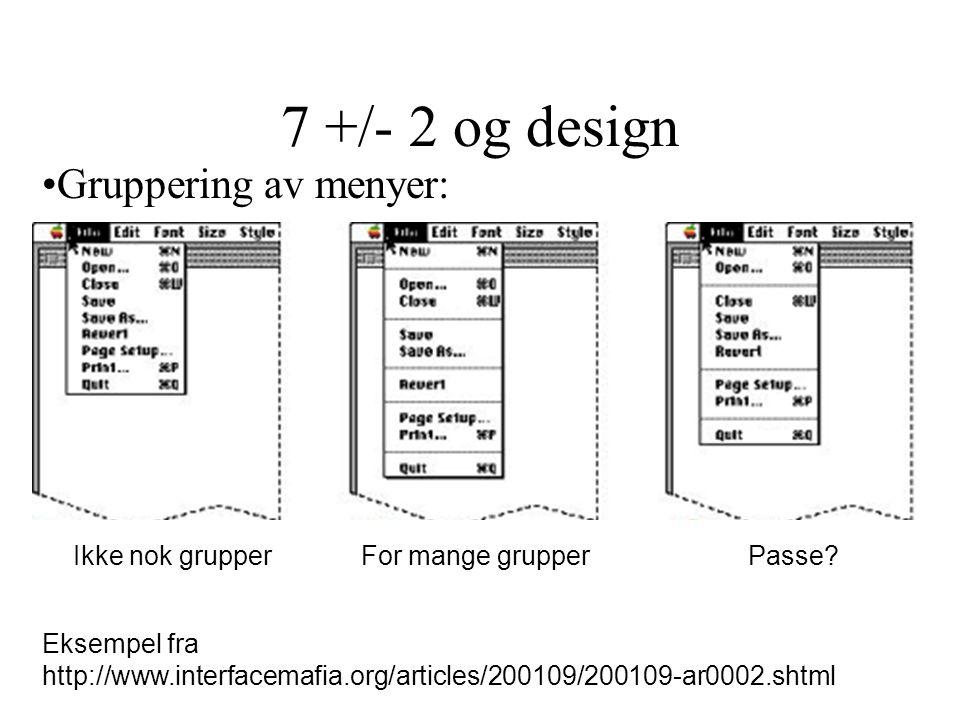 7 +/- 2 og design Gruppering av menyer: Ikke nok grupper