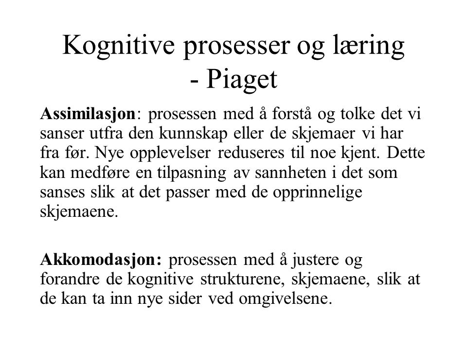 Kognitive prosesser og læring - Piaget