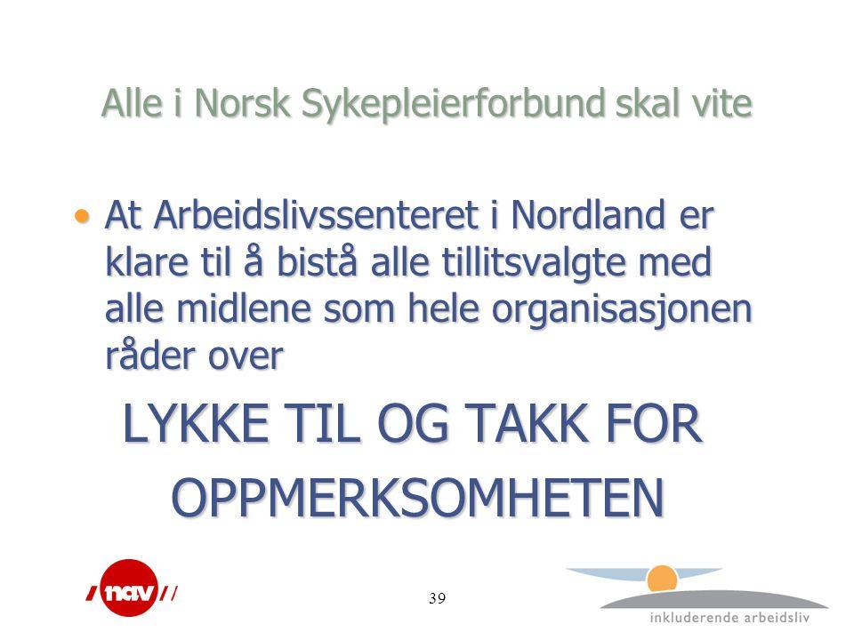 Alle i Norsk Sykepleierforbund skal vite