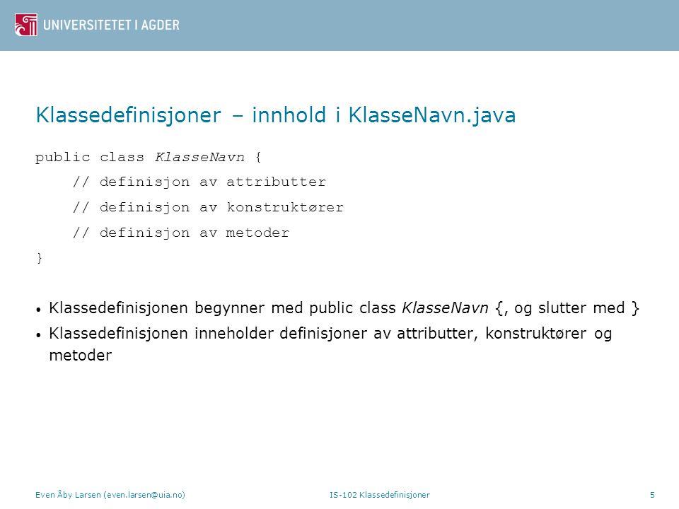 Klassedefinisjoner – innhold i KlasseNavn.java