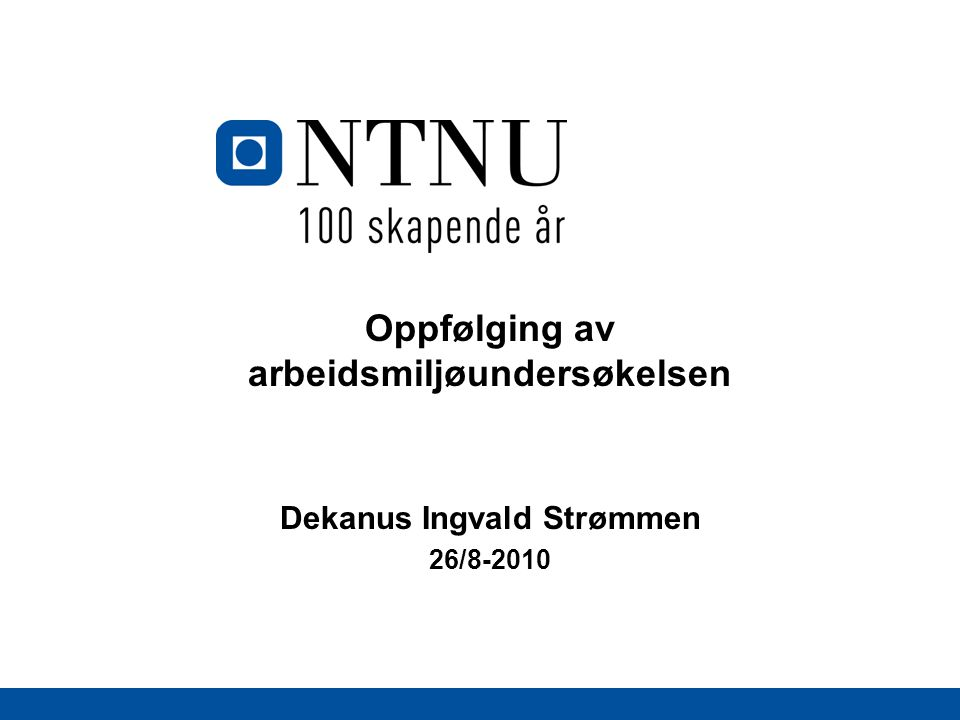 Oppfølging av arbeidsmiljøundersøkelsen Dekanus Ingvald Strømmen