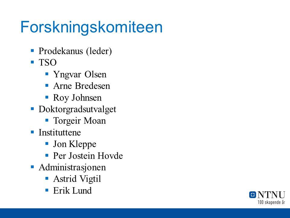Forskningskomiteen Prodekanus (leder) TSO Yngvar Olsen Arne Bredesen