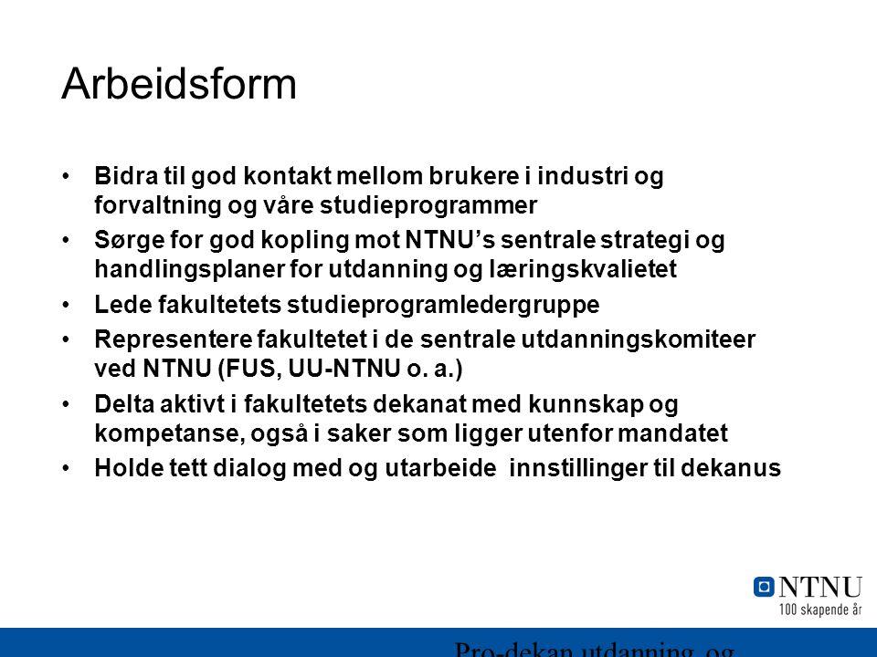Arbeidsform Pro-dekan utdanning og læringskvalitet, mandat og oppgaver