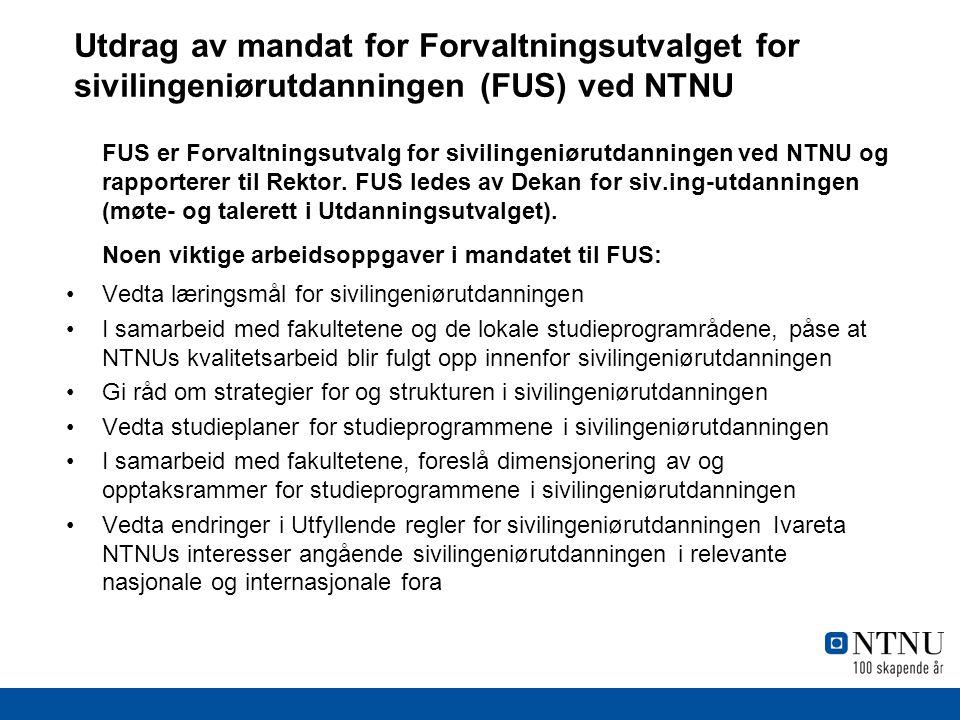 Utdrag av mandat for Forvaltningsutvalget for sivilingeniørutdanningen (FUS) ved NTNU