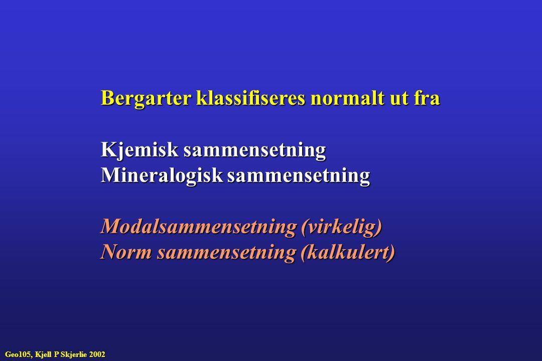 Bergarter klassifiseres normalt ut fra Kjemisk sammensetning