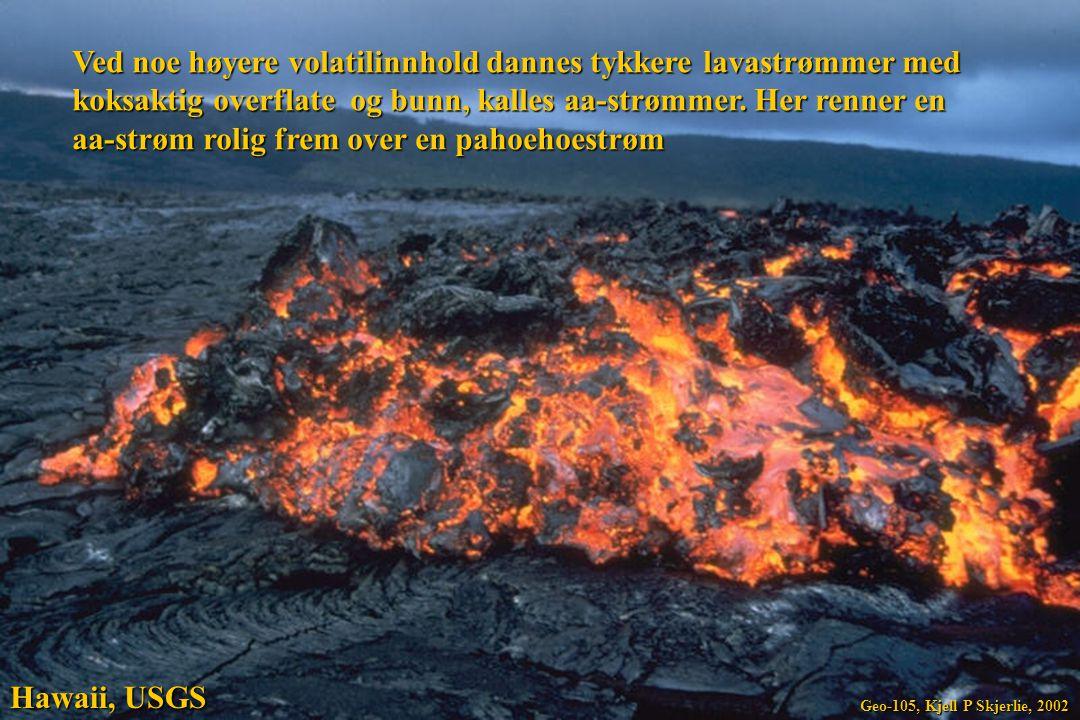 Ved noe høyere volatilinnhold dannes tykkere lavastrømmer med