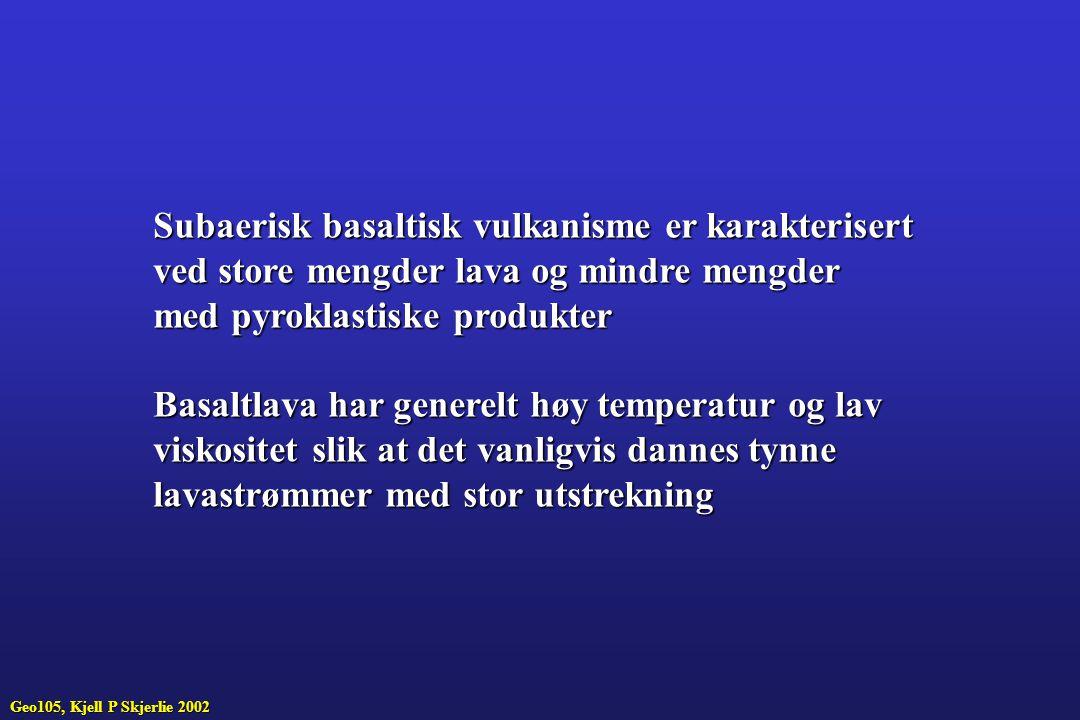 Subaerisk basaltisk vulkanisme er karakterisert