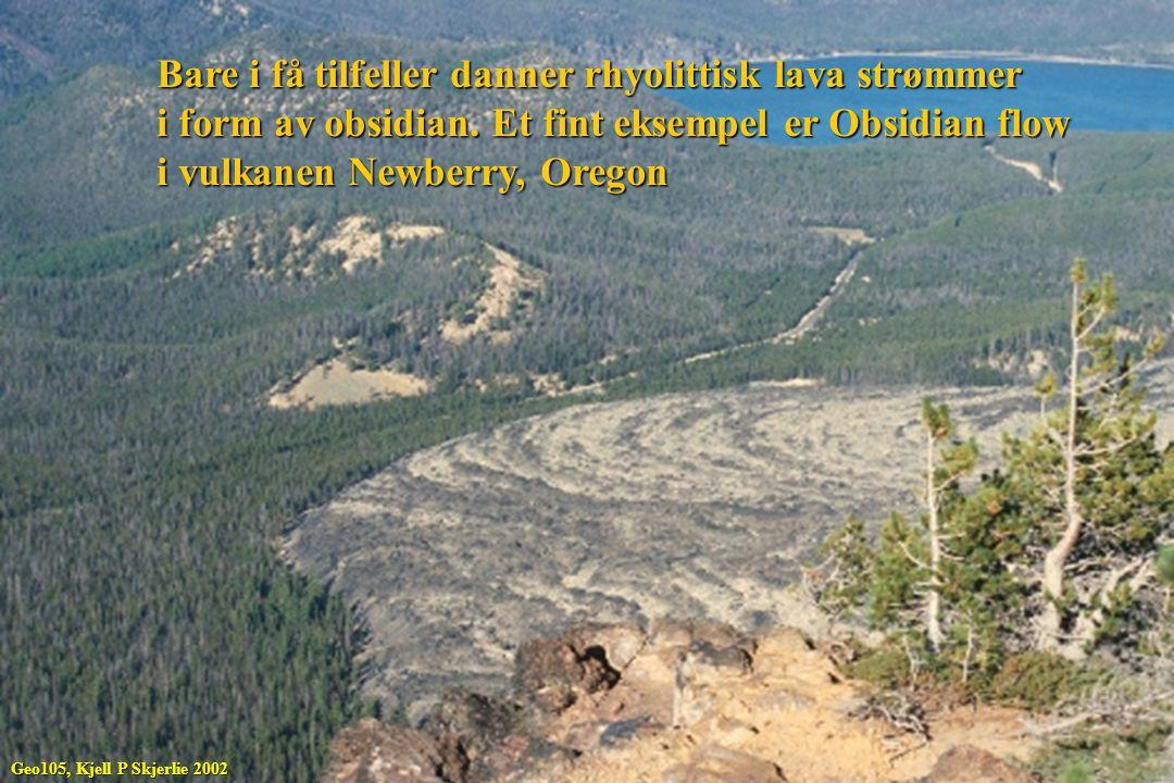 Bare i få tilfeller danner rhyolittisk lava strømmer