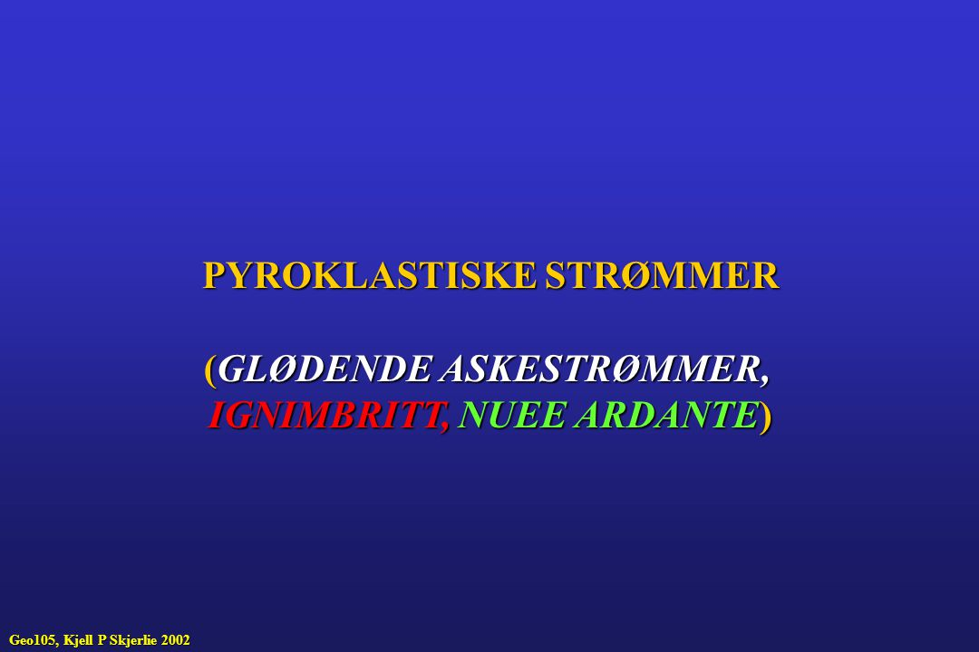 PYROKLASTISKE STRØMMER (GLØDENDE ASKESTRØMMER,