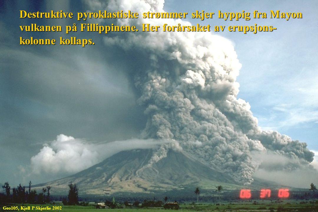 Destruktive pyroklastiske strømmer skjer hyppig fra Mayon