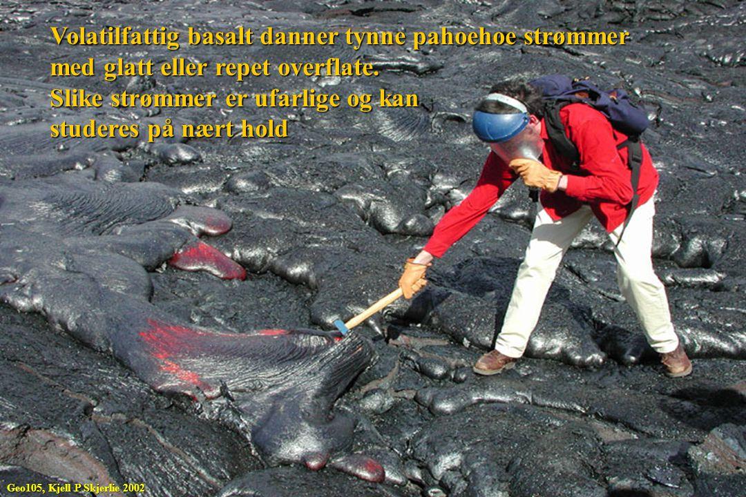 Volatilfattig basalt danner tynne pahoehoe strømmer
