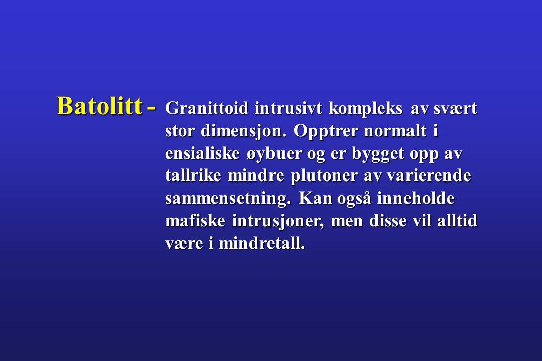 Batolitt - Granittoid intrusivt kompleks av svært
