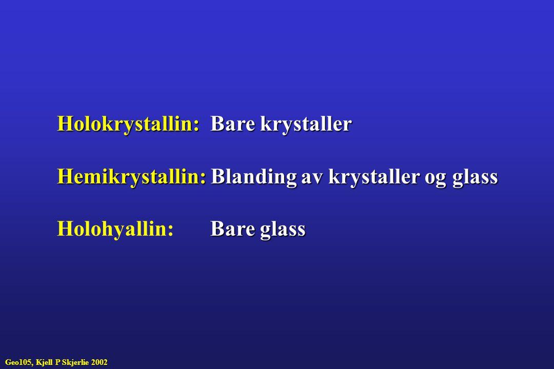 Holokrystallin: Bare krystaller
