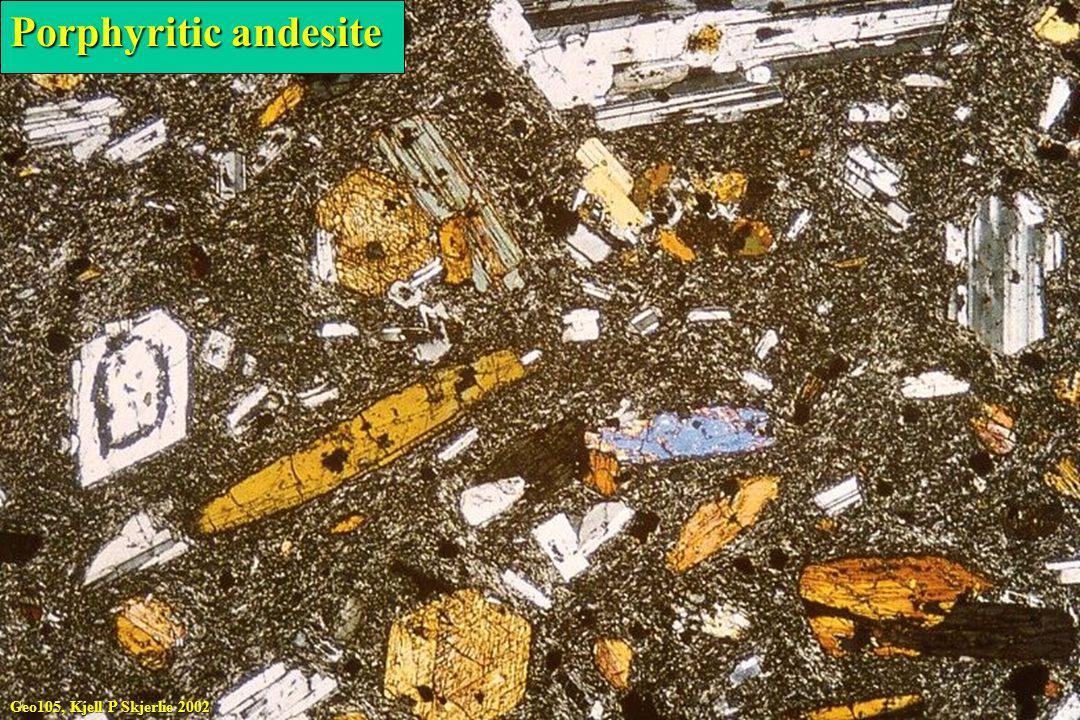Porphyritic andesite Geo105, Kjell P Skjerlie 2002
