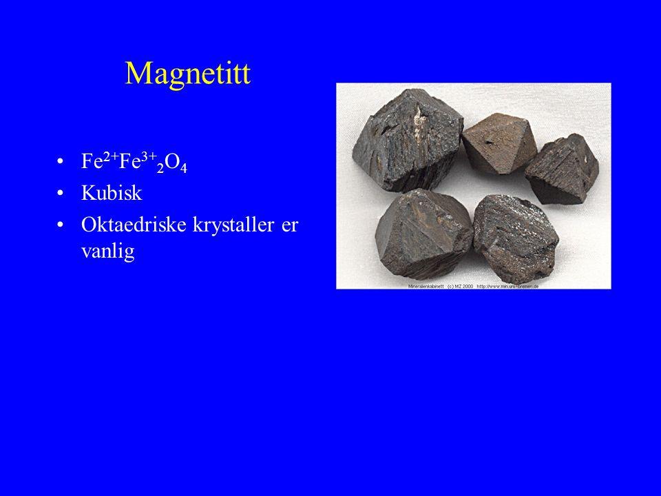 Magnetitt Fe2+Fe3+2O4 Kubisk Oktaedriske krystaller er vanlig