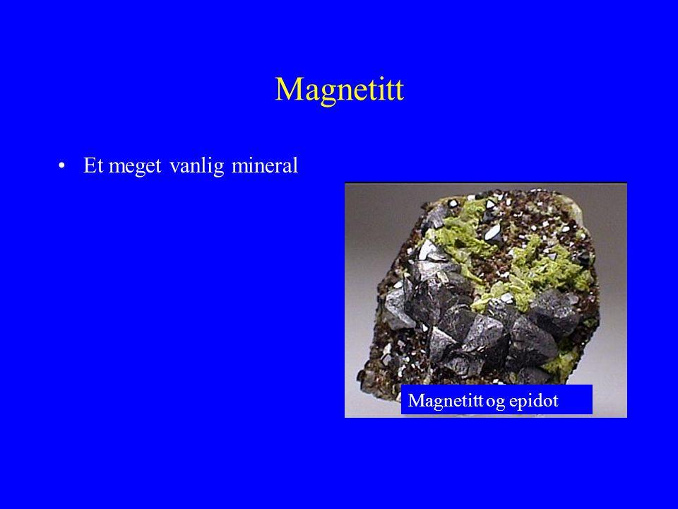Magnetitt Et meget vanlig mineral Magnetitt og epidot