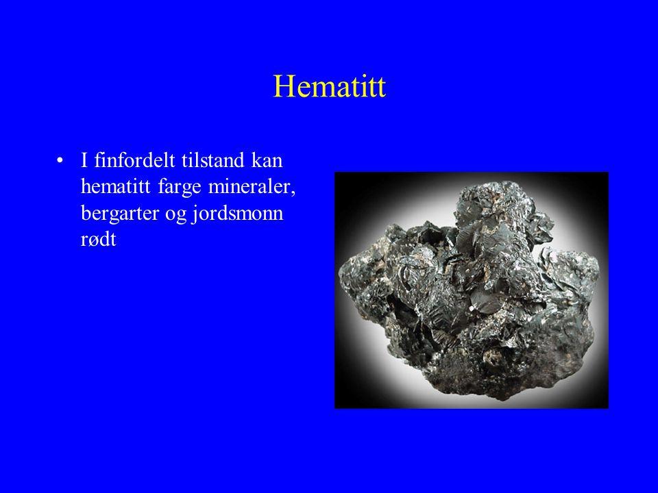 Hematitt I finfordelt tilstand kan hematitt farge mineraler, bergarter og jordsmonn rødt