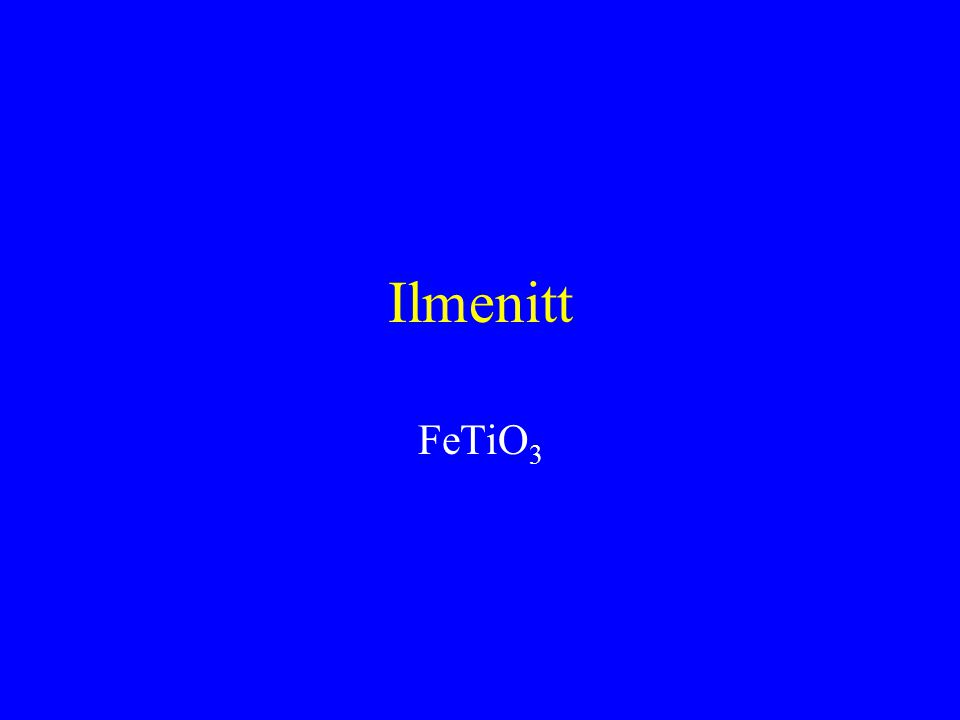 Ilmenitt FeTiO3