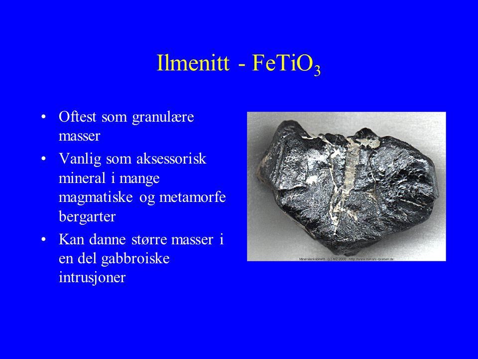 Ilmenitt - FeTiO3 Oftest som granulære masser