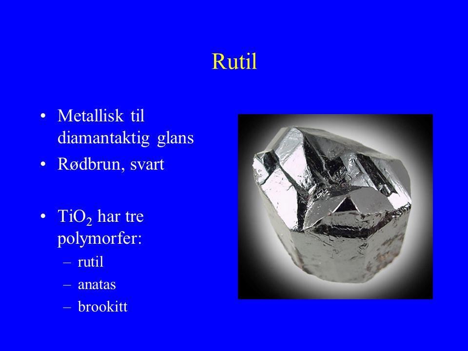 Rutil Metallisk til diamantaktig glans Rødbrun, svart