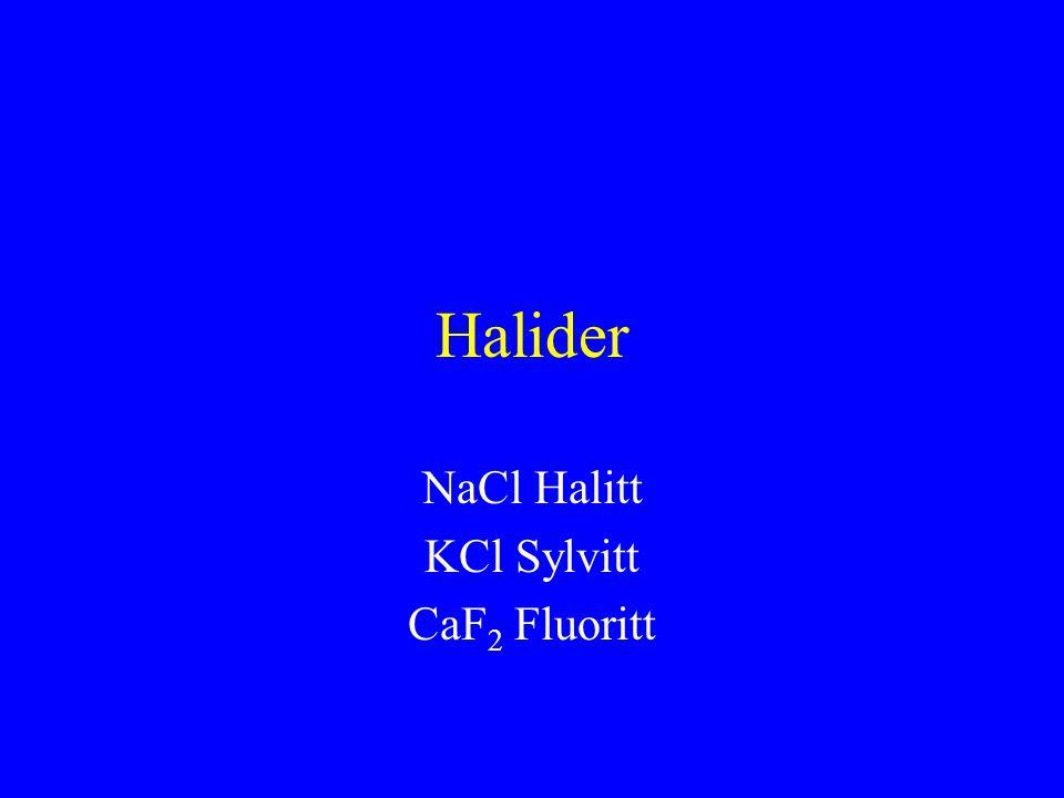 NaCl Halitt KCl Sylvitt CaF2 Fluoritt