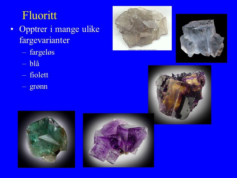 Fluoritt Opptrer i mange ulike fargevarianter fargeløs blå fiolett