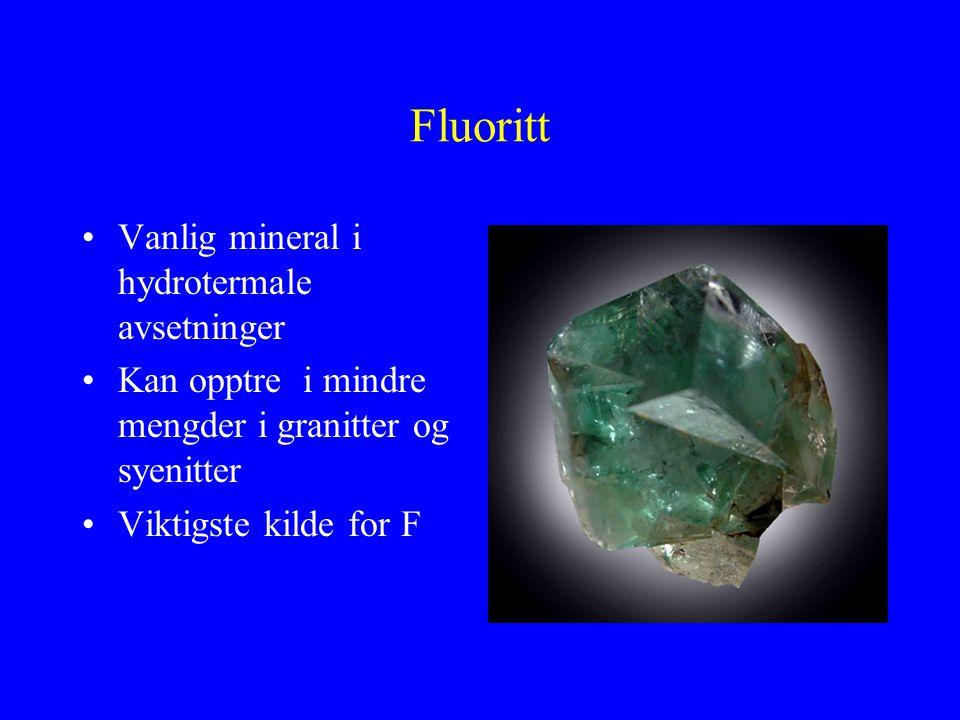 Fluoritt Vanlig mineral i hydrotermale avsetninger