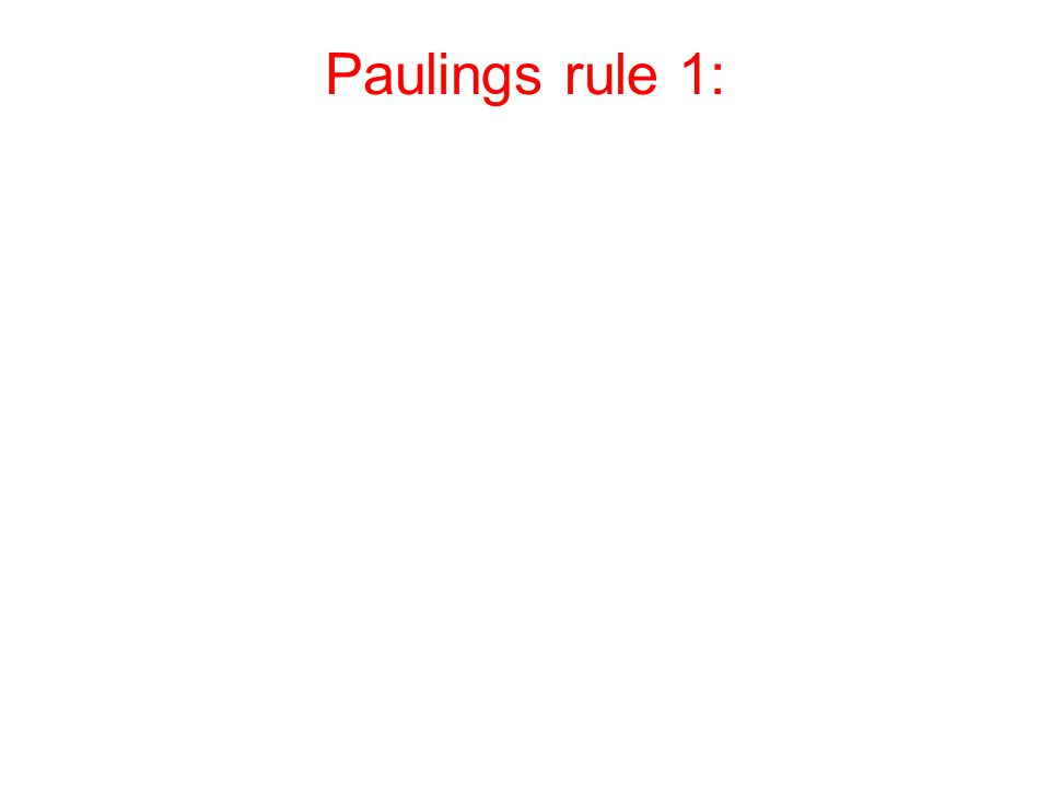 Paulings rule 1: