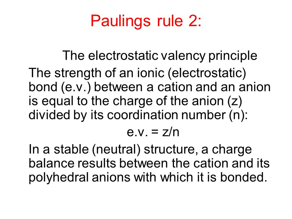 Paulings rule 2: Rule 2: The electrostatic valency principle