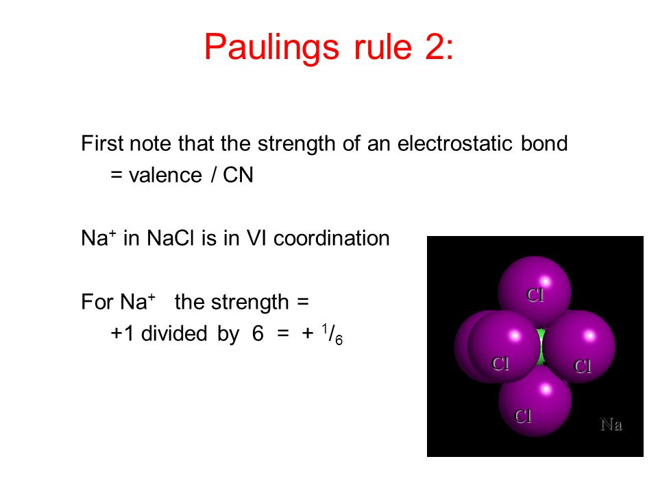 Paulings rule 2: First note that the strength of an electrostatic bond
