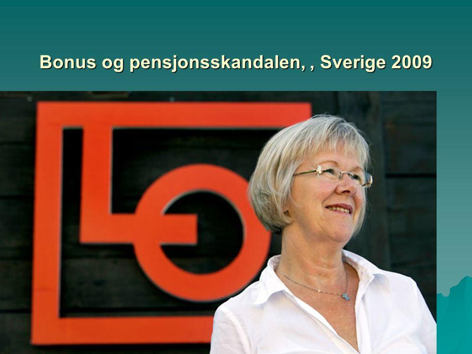 Bonus og pensjonsskandalen, , Sverige 2009