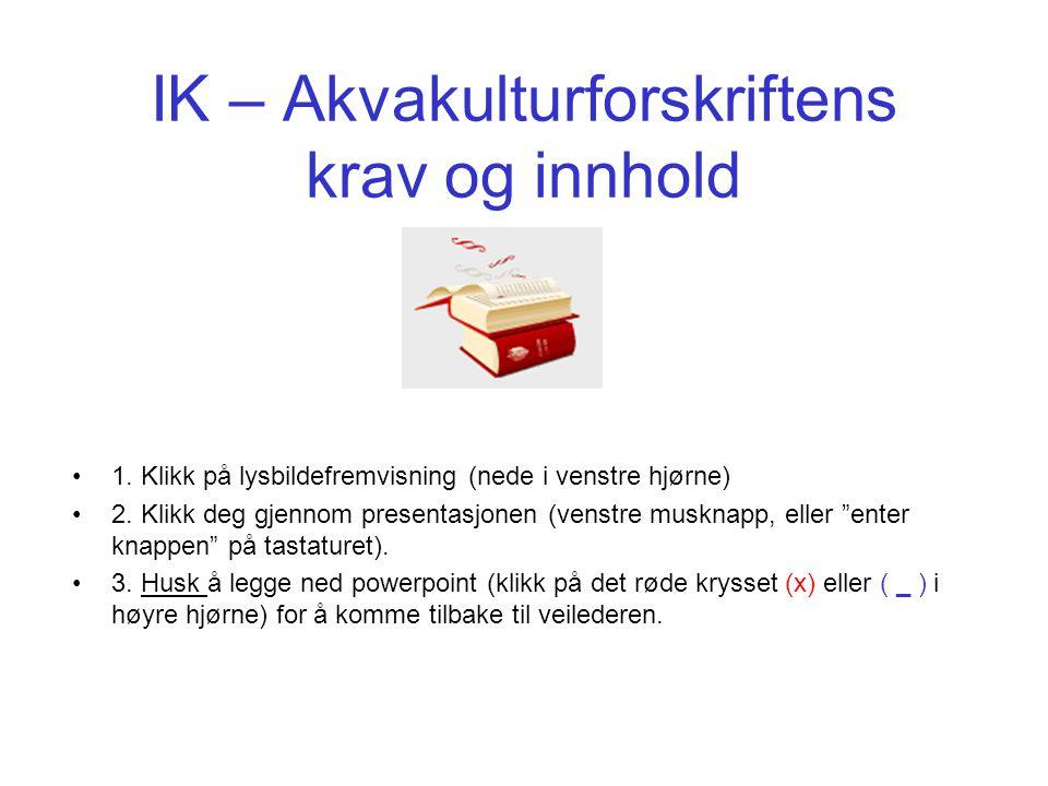 IK – Akvakulturforskriftens krav og innhold