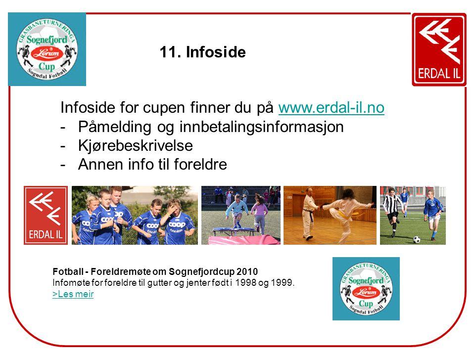 Infoside for cupen finner du på www.erdal-il.no